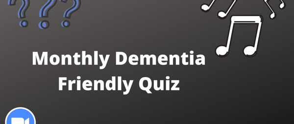 Dementia Friendly Quiz